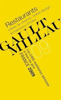 Gault-Millau, France 2009 : restaurants, hôtels de charme & chambres d'hôtes : les 5.000 meilleures adresses à tous les prix