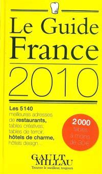 Gault-Millau, France 2010 : restaurants, hôtels de charme & chambres d'hôtes