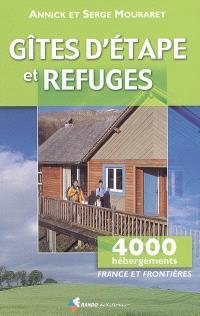 Gîtes d'étape & refuges : France et frontières : randonnées, alpinisme, escalade, ski, vélo, canoë, cheval