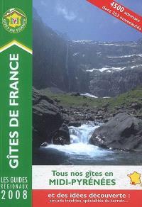 Gîtes de France 2008 : tous nos gîtes en Midi-Pyrénées