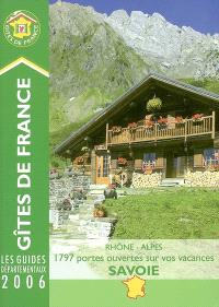 Gîtes de France Savoie, Rhône-Alpes 2006 : 1.797 portes ouvertes sur vos vacances