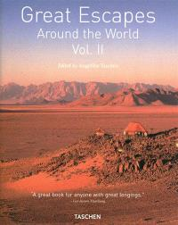Great escapes around the world : Europe, Africa, Asia, South America, North America. Volume 2