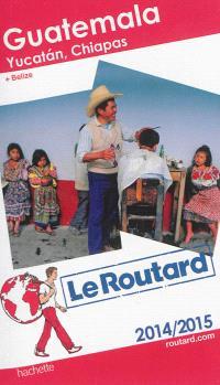 Guatemala, Yucatan et Chiapas : 2014-2015