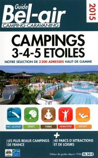 Guide Bel Air campings 3-4-5 étoiles 2015 : notre sélection de 2.200 adresses haut de gamme