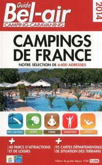 Guide Bel-Air camping-caravaning 2014 : campings de France : notre sélection de 6.400 adresses