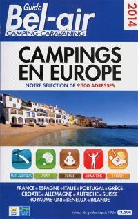 Guide Bel-air, camping-caravaning 2014 : campings en Europe : notre sélection de 9.300 adresses