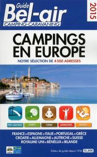 Guide Bel-air, camping-caravaning 2015 : campings en Europe : notre sélection de 4.500 adresses