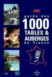 Guide des 1.000 tables et auberges de France : 2007