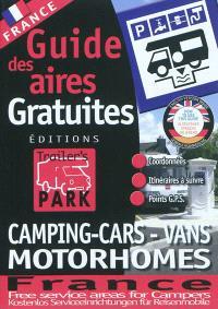 Guide des aires gratuites : camping-cars, vans, motorhomes : France