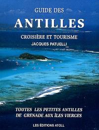 Guide des Antilles : croisière et tourisme