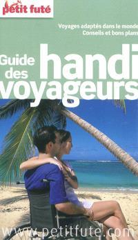 Guide des handi-voyageurs : voyages adaptés dans le monde, conseils et bons plans