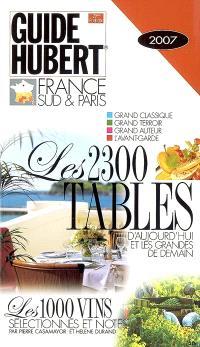 Guide Hubert France Sud & Paris 2007 : les 2.300 tables d'aujourd'hui et les grandes de demain : les 1.000 vins