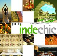 Guide Inde chic : hôtels, palais, spas, havelis