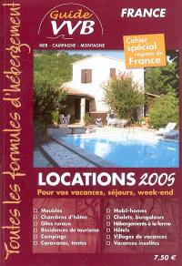 Guide VVB France 2005 : locations : vacances, séjours, week-end