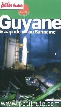 Guyane : escapade au Suriname : 2012-2013