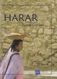 Harar : guide culturel