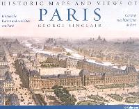 Historic maps and views of Paris = Historische karten und ansichten von Paris = Cartes et vues historiques de Paris