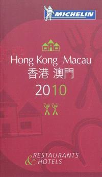 Hong Kong, Macau 2010 : restaurants & hotels