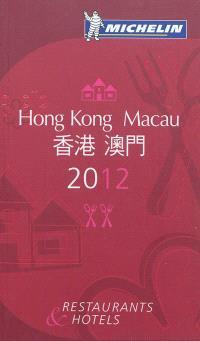 Hong Kong, Macau 2012 : restaurants & hotels