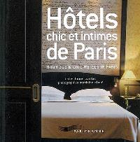 Hôtels chic et intimes de Paris = Boutique and chic hotels in Paris