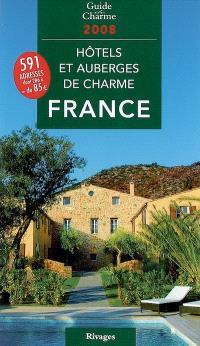 Hôtels et auberges de charme en France 2008