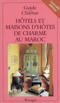 Hôtels et maisons d'hôtes de charme au Maroc