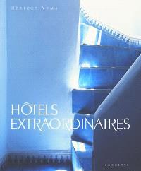 Hôtels extraordinaires