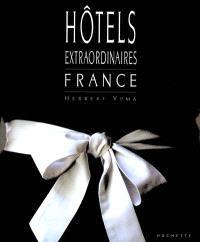 Hôtels extraordinaires : France