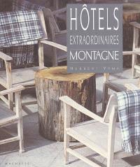 Hôtels extraordinaires : montagne