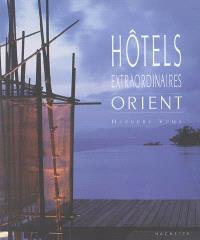 Hôtels extraordinaires, Orient