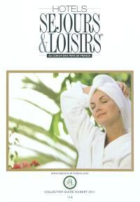 Hôtels Séjours et loisirs : 2011