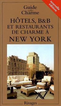 Hôtels, B and B et restaurants de charme à New York 2004