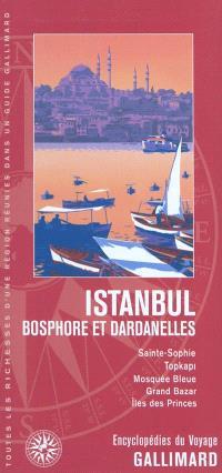 Istanbul : Bosphore et Dardanelles : Sainte-Sophie, Topkapi, Mosquée bleue, Grand Bazar, îles des Princes
