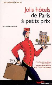 Jolis hôtels de Paris à petits prix : insolites, romantiques, économiques, les meilleures adresses pour Parisiens de passage