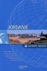 Jordanie : arts et traditions, histoire et société, nature, patrimoine, conseils pratiques, 30 cartes et plans