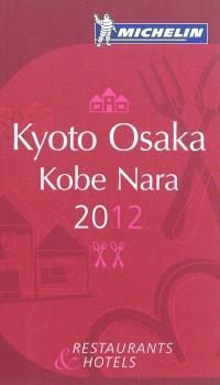 Kyoto, Osaka, Kobe, Nara 2012 : restaurants & hotels