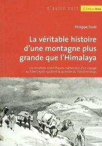 La véritable histoire d'une montagne plus grande que l'Himalaya : les résultats scientifiques inattendus d'un voyage au Tibet (1906-1908) et de la querelle du Transhimalaya