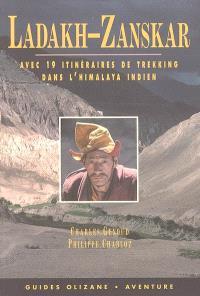 Ladakh-Zanskar : espace et lumière des hautes vallées : avec 19 itinéraires de trekking