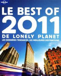 Le best of 2011 de Lonely Planet : les dernières tendances, les meilleures destinations