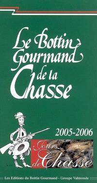 Le Bottin gourmand de la chasse : saison 2005-2006