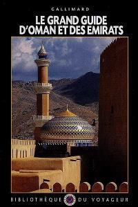 Le grand guide d'Oman et des Emirats arabes unis