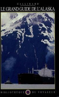 Le grand guide de l'Alaska