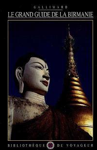 Le Grand guide de la Birmanie : Myanmar