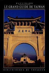 Le grand guide de Taiwan