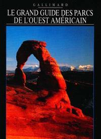 Le grand guide des parcs de l'Ouest américain
