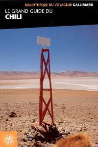 Le grand guide du Chili