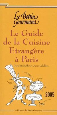 Le guide de la cuisine étrangère à Paris 2005