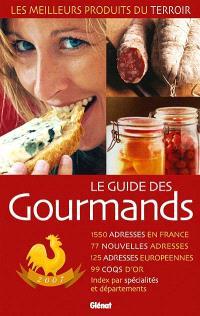 Le guide des gourmands 2007 : les meilleurs produits du terroir
