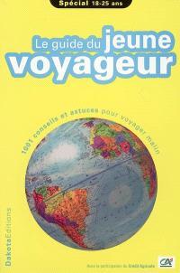 Le guide du jeune voyageur 2005-2006 : 1001 conseils et astuces pour voyager malin : spécial 18-25 ans