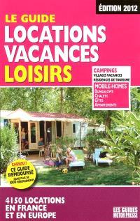 Le guide locations vacances loisirs : 4.150 locations en France et en Europe
